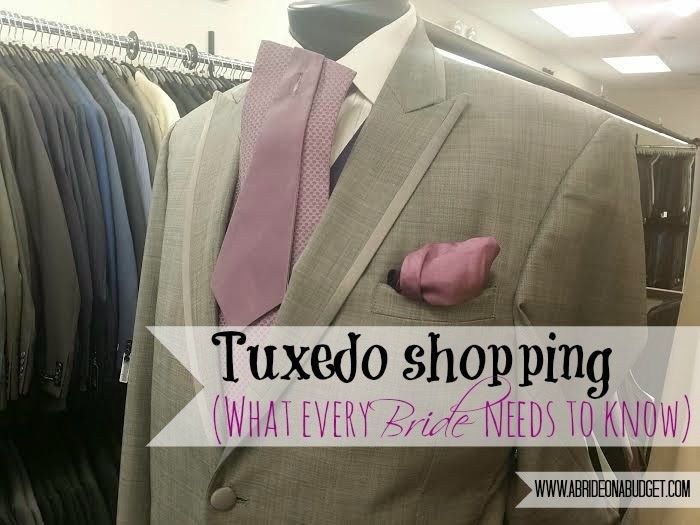 A Bride On A Budget: Tuxedo Shopping (What every bride needs to know)