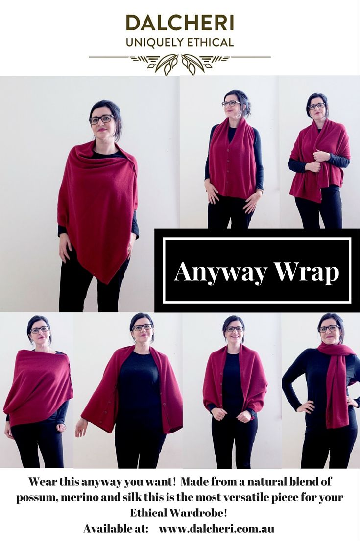 This anyway wrap is a great addition to any Ethical Wardrobe....you can wear it so many ways.