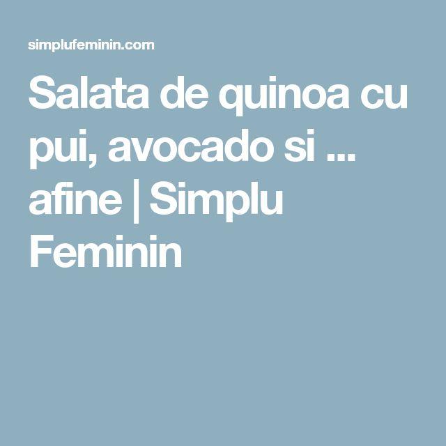 Salata de quinoa cu pui, avocado si ... afine | Simplu Feminin