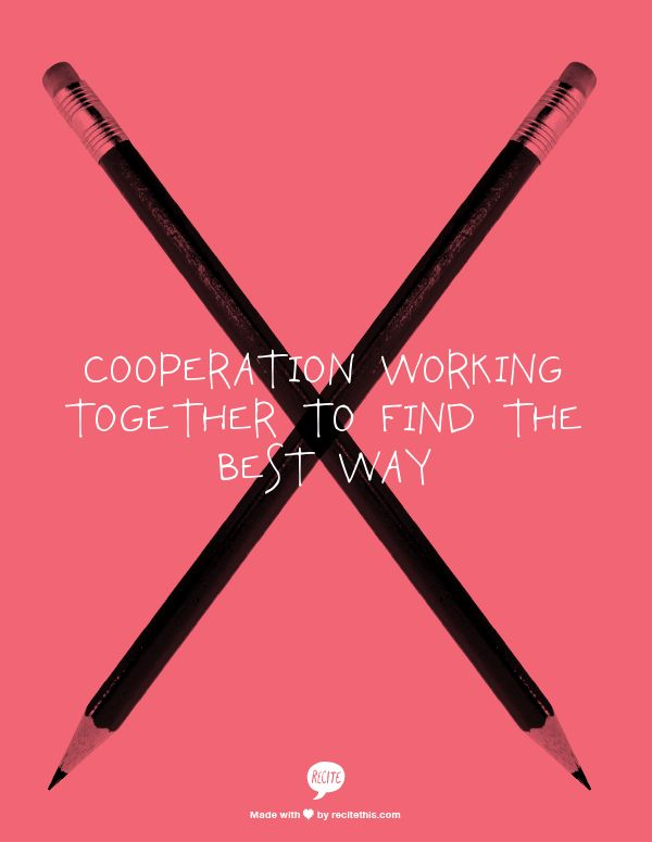 COOPERATION  Working together to find the best way