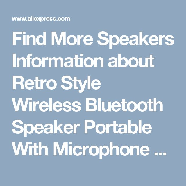 Find More Speakers Information about Retro Style Wireless Bluetooth Speaker Portable With Microphone Stereo Sound Music Receiver With FM Radio MP3 And TF Card Read,High Quality speaker converter,China receiver with 2 hdmi out Suppliers, Cheap speaker flash from Daqichina Store on Aliexpress.com