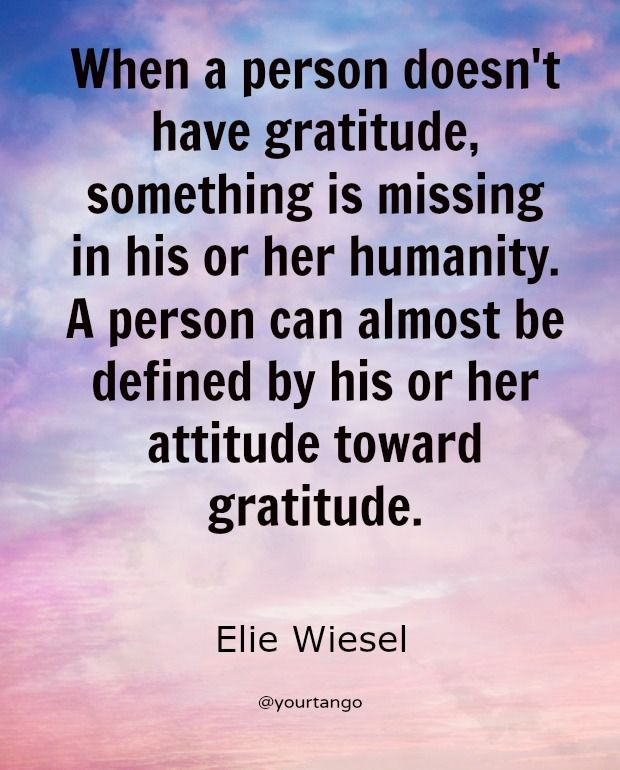 """When a person doesn't have gratitude, something is missing in his or her humanity. A person can almost be defined by his or her attitude toward gratitude."""
