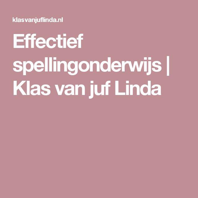 Effectief spellingonderwijs   Klas van juf Linda