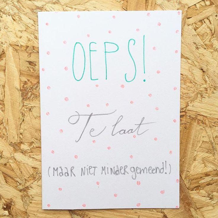 Ook als je te laat bent wordt een leuk kaartje vast gewaardeerd! #lievigheidje #telaat #oeps #handmade #handgemaakt #handlettering #stippen #hout #houtwit #summer #wit