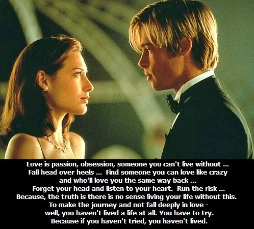 The chemistry between these two beautiful actors made me want to fall in love again.  Meet Joe Black  ( you might want watch it with a spoonful of peanut butter )