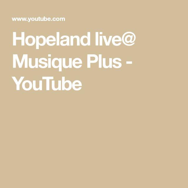 Hopeland live@ Musique Plus - YouTube