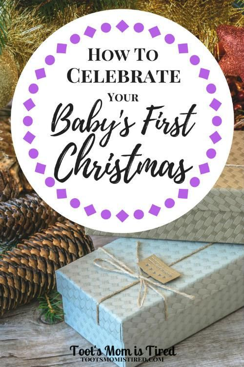 How to Celebrate Your Baby's First Christmas   baby, babies, 1st Christmas, holidays, holiday, newborn, month old, months old, parenting tips, motherhood, mom life, new mom, baby christmas gift ideas, holiday traditions