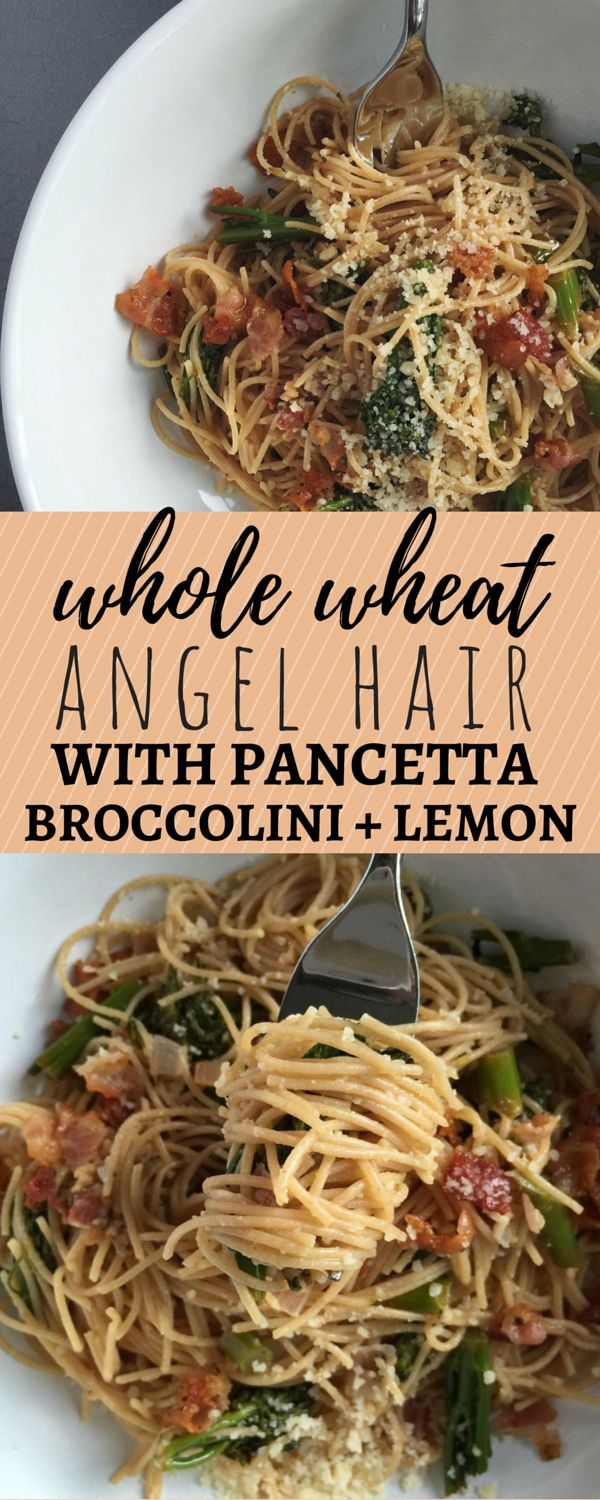 Whole Wheat Angel Hair Pasta with broccolini, Parmesan, lemon, and crispy pancetta! So good.