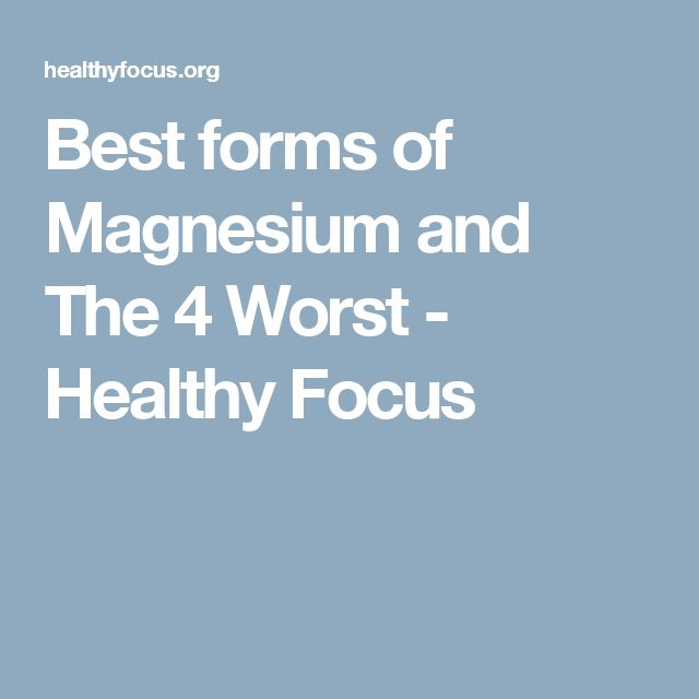 Best forms of Magnesium and The 4 Worst - Healthy Focus