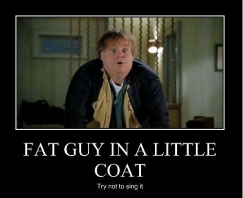 Tommy Boy :)Fat Guy In A Little Coat, Tommy Boys, Totally Sang, Tommy Boy Quotes, Chris Farley, Fat Guys, Favorite Movie, Tommy Boy Movie, Time Favorite