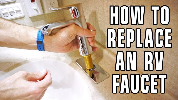 How to Replace an RV Bathroom Faucet