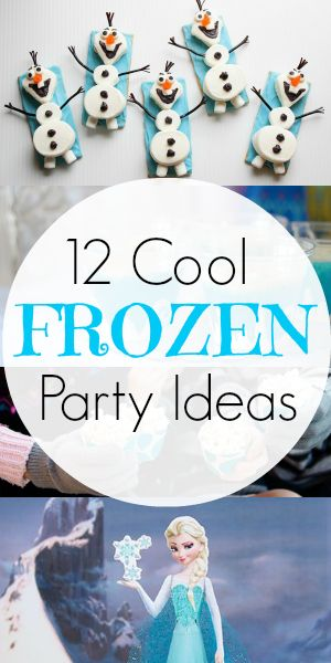 Just in case there is one of these in my future ~12 Cool FROZEN Party Ideas