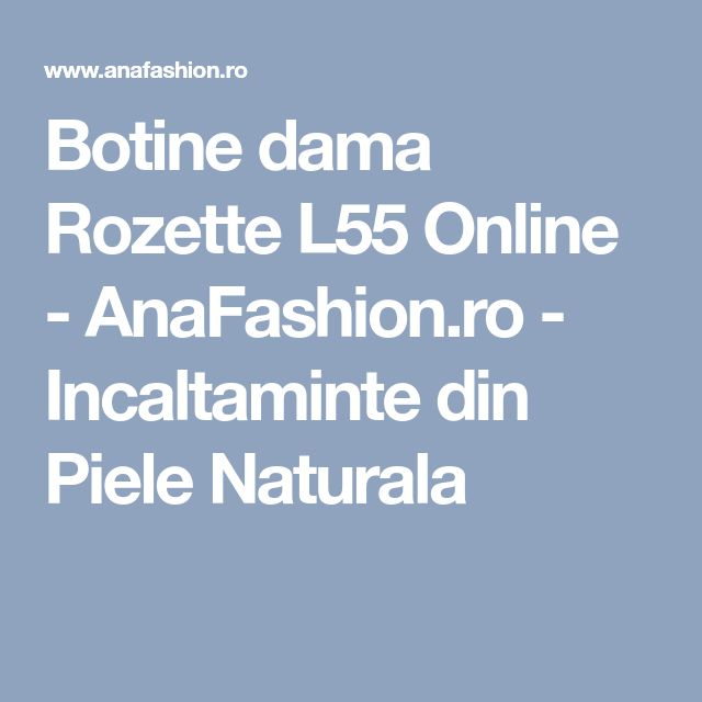 Botine dama Rozette L55 Online - AnaFashion.ro - Incaltaminte din Piele Naturala