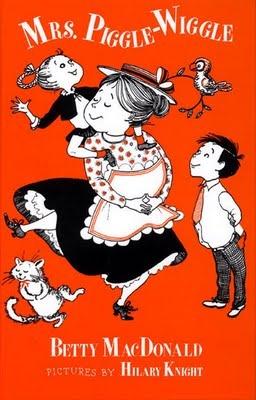 Mrs. Piggle Wiggle, ya just gotta love Mrs. Piggle Wiggle