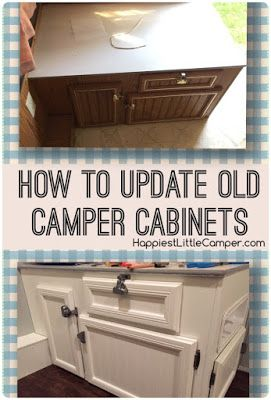 Giving those old camper cabinets a fresh look! Easy and affordable!