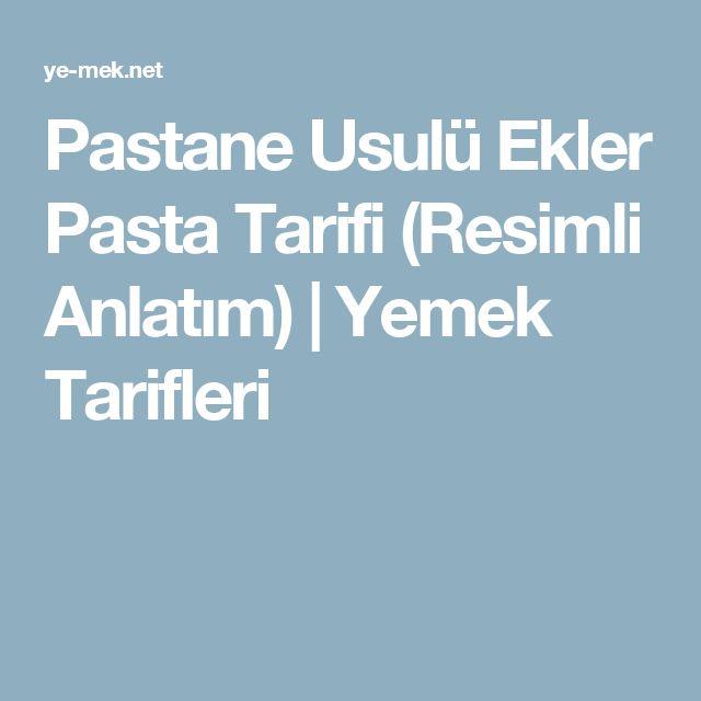 Pastane Usulü Ekler Pasta Tarifi (Resimli Anlatım) | Yemek Tarifleri