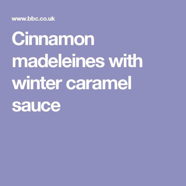Cinnamon madeleines with winter caramel sauce