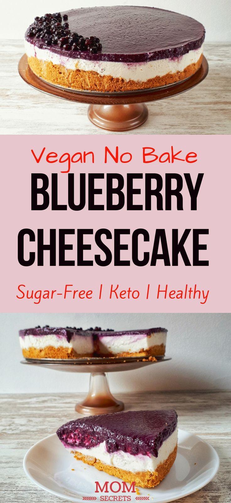 Vegan Blueberry Cheesecake With Raw Cashwes No Bake Sugar Free Keto Healthy Recipe Keto Dessert Easy Vegan Blueberry Cheesecake Recipe Blueberry Cheesecake Recipe