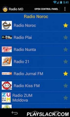Radio MD  Android App - playslack.com ,  Radio MD is an application that lets you listen Live and over Streaming radio stations of Moldova. You can listen to radio stations while doing something else with your mobile or tablet. The application has Favorites list in which you can place your favorite stations. With all type of connections (WiFi, 3G, etc) you can stay listening where ever you are.List of radio stations:1. Radio Noroc2. Radio Plai3. Radio Beat4. Radio Jurnal FM5. Radio Kiss FM6…