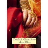 Dead: A Ghost Story (Kindle Edition)By Mina Khan