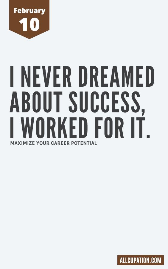 Daily Inspiration February 10 If You Want It Work For It Its