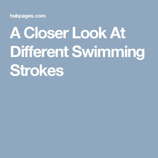 A Closer Look At Different Swimming Strokes