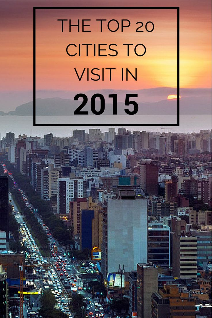 The Top 20 Cities In The World for Tourists (Pictured: Lima, Peru)