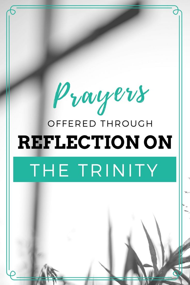 Prayers, Trinity, Reflecting on the Nature of God, Father, Son, Holy Spirit, Jesus, Spirit of the Living God, Guest Post