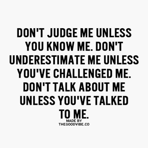 Quotes Don T Judge: 1000+ Ideas About Don't Judge On Pinterest