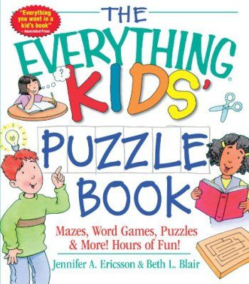 The Everything Kids' Puzzle Book: Mazes, Word Games, Puzzles & More! Hours of Fun! PDF