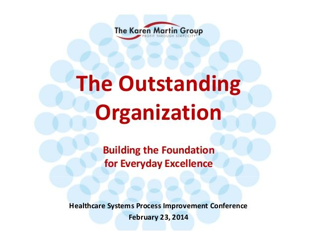 Keynote - SHS Conference February 2014 by The Karen Martin Group, Inc.  via slideshare