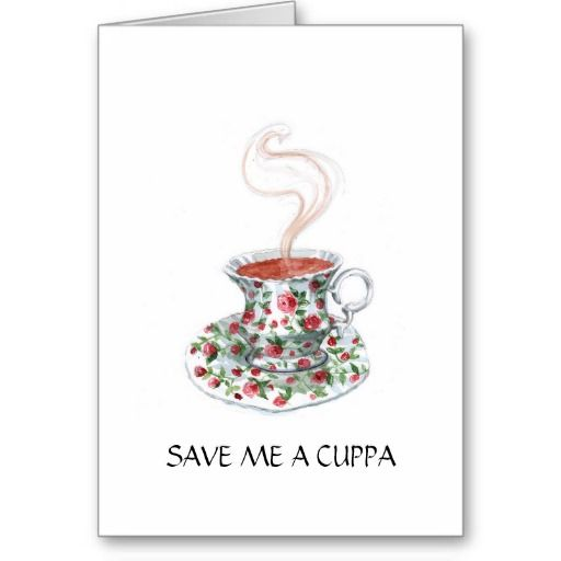 Save / Make Me a Cuppa! Cards
