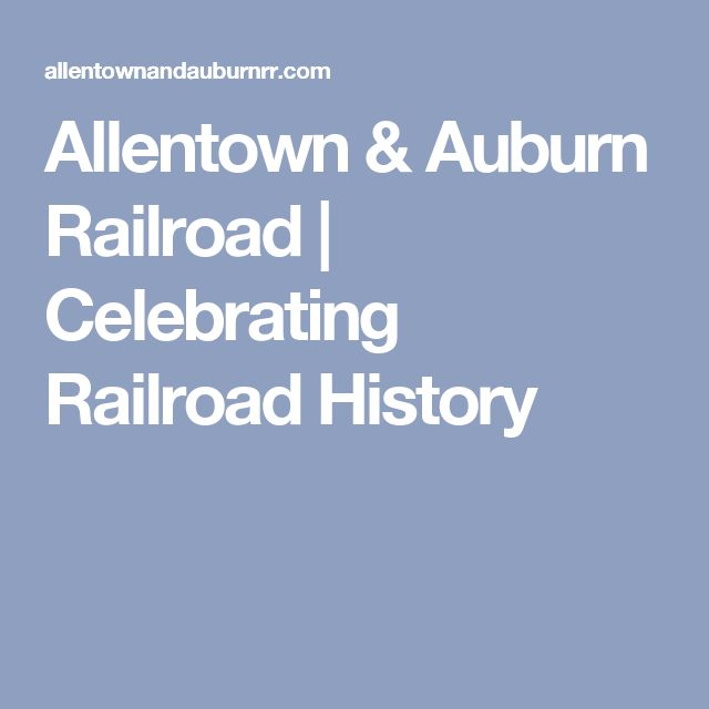 Allentown & Auburn Railroad | Celebrating Railroad History