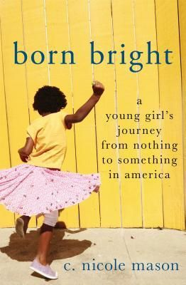 14 best yale alumni who wrote books images on pinterest book born bright a young girls journey from nothing to something in america by c fandeluxe Image collections