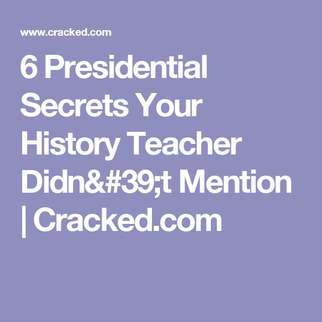 6 Presidential Secrets Your History Teacher Didn't Mention   Cracked.com