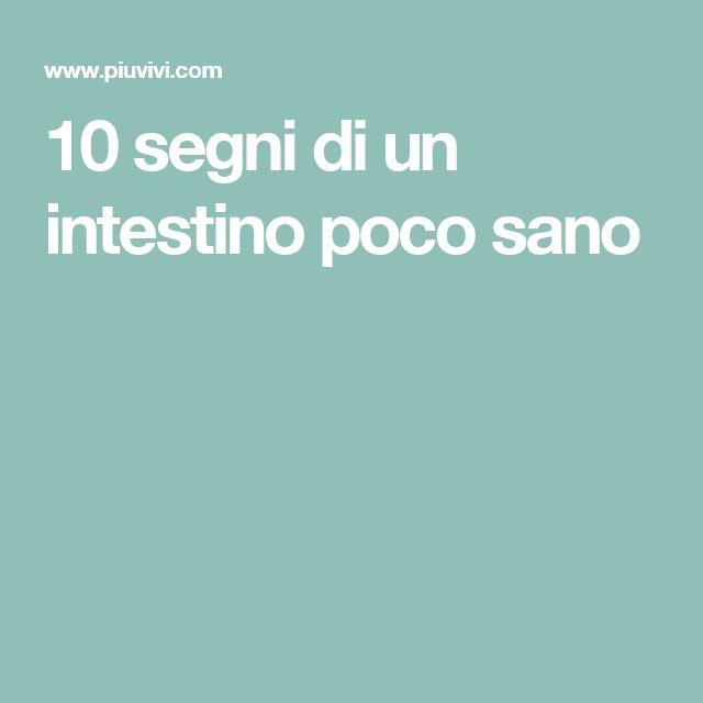 10 segni di un intestino poco sano