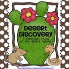 In this unit students will be learning about desert types of deserts, cactus and desert animals. They will be reading informational text and workin...