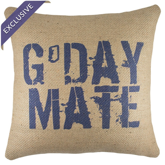G'Day Mate Pillow! Was in Australia for two years. I really miss hearing this. :(