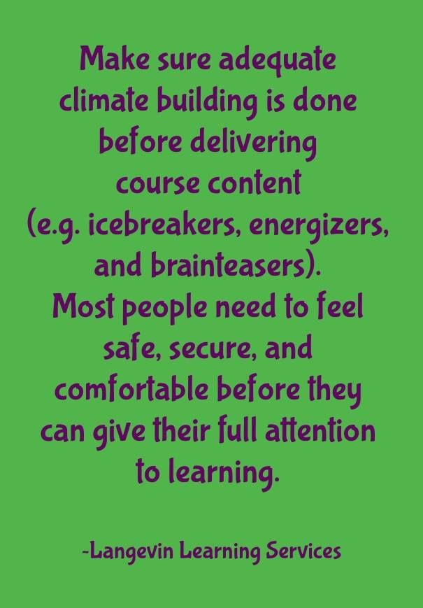 Start building climate before delivering content.