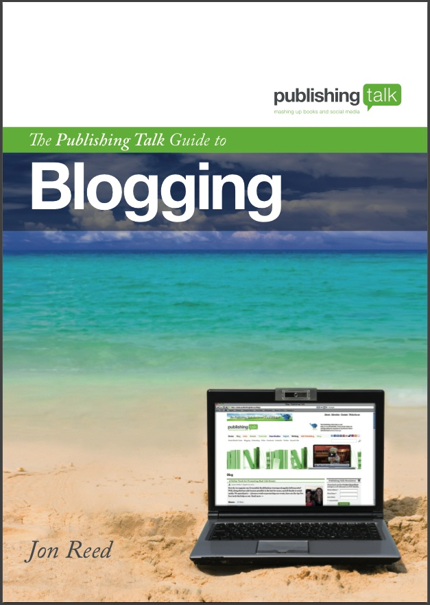 Writing - The Publishing Talk Guide to Blogging - coming soon.