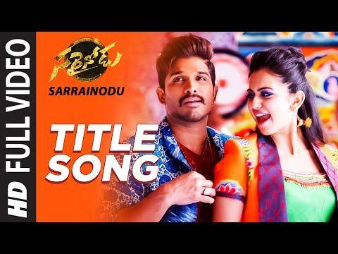 Sarainodu Title Song Lyrics – Telugu Movie – In English | Catchy Lyrics