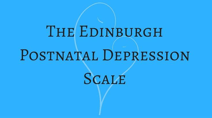 The Edinburgh Postnatal Depression Scale - a questionnaire to help recognise the symptoms of Postpartum Depression