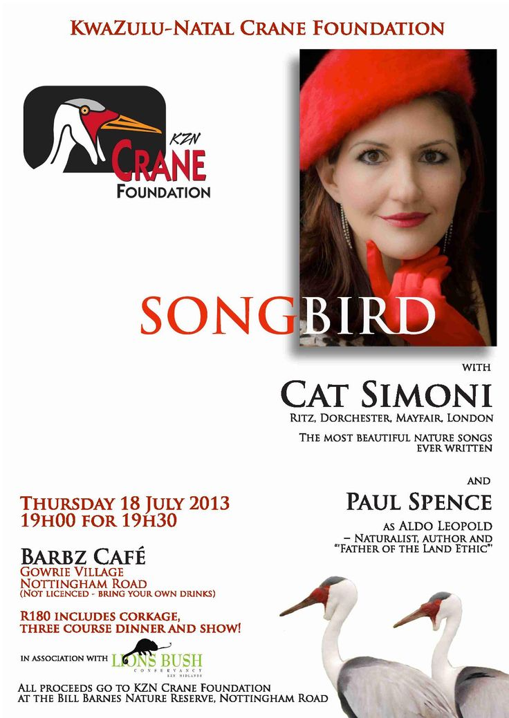 Song Bird with Cat Simon - The most beautiful nature songs ever written! Support KwaZulu-Natal's Crane Foundation. Contact Barbz Cafe & Deli to book; tables are limited. 033 266 6773 or 082 854 5698; barbz@whitfieldfarm.co.za