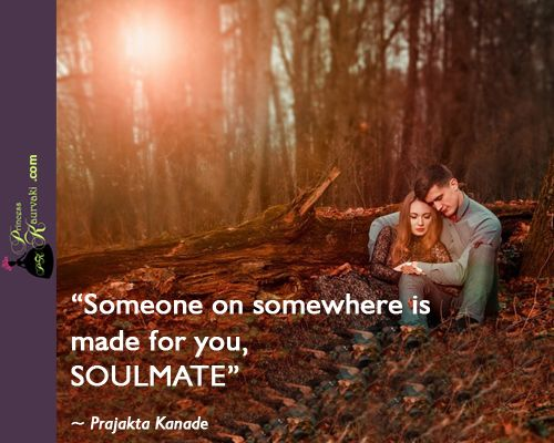 Someone on somewhere is made for you..