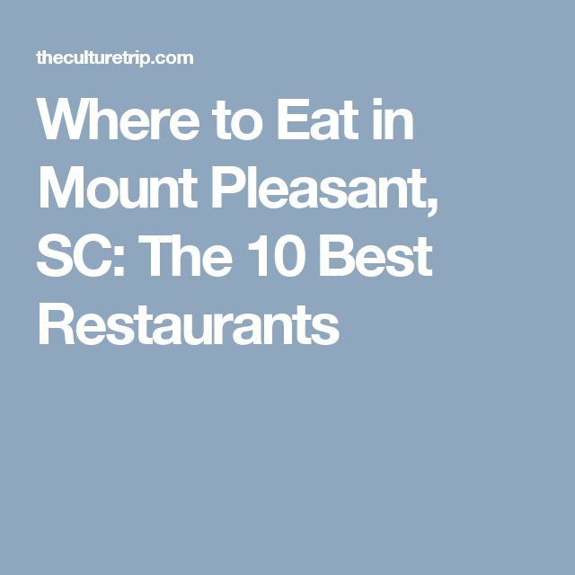 Where to Eat in Mount Pleasant, SC: The 10 Best Restaurants