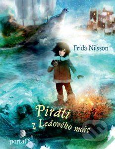 Piráti z Ledového moře (Frida Nilsson), age: 6+ Martinus.sk > Knihy: Piráti z Ledového moře (Frida Nilsson)