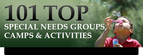 Top Special Needs Groups, Camps & Activities » PhDinSpecialEducation.com