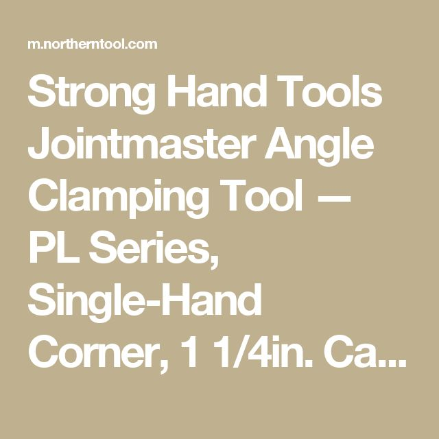Strong Hand Tools Jointmaster Angle Clamping Tool — PL Series, Single-Hand Corner, 1 1/4in. Capacity, 3in. Throat, Model# PL634