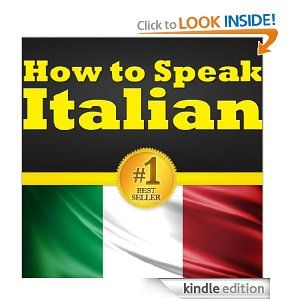 Italian For Beginners: Your Guide To Learning Italian! Learn To Speak Italian, How To Speak Italian, How To Learn Italian, the Italian Language Basics, Most Common Italian Vocabulary Words and More!: Gianni Nucci, Bruno Thomas: Amazon.com: Kindle Store