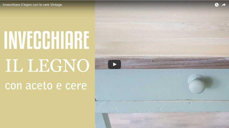Invecchiare il legno con aceto e cere Vintage – Vintage Paint - Scopri tanti trucchi interessanti e fantasiosi per rinnovare i tuoi mobili con vintage Paint